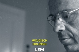 Wojciech Orliński, Lem. Życie nie z tej ziemi