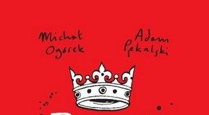 Michał Ogórek, Adam Pękalski - Poczet królów polskich